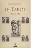Marianne Costa - Le tarot pas à pas - Histoire, iconographie, interprétation, lecture. 1 Jeu