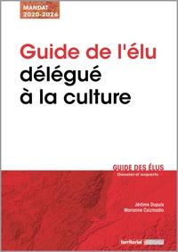 Marianne Csizmadia et Jérôme Dupuis - Guide de l'élu délégué à la culture.