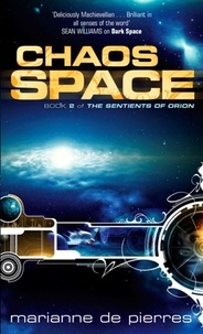 Marianne de Pierres - Chaos Space - The Sentients of Orion  Book Two.