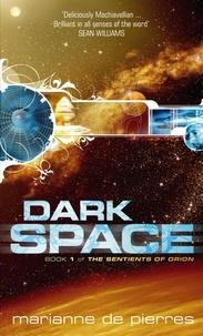 Marianne de Pierres - Dark Space - The Sentients of Orion Book One.
