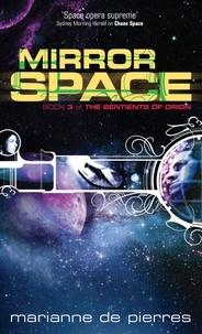 Marianne de Pierres - Mirror Space - Book Three of the Sentients of Orion.