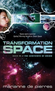 Marianne de Pierres - Transformation Space - Book Four of the Sentients of Orion.