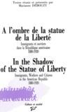 Marianne Debouzy - A l'ombre de la statue de la liberté - Immigrants et ouvriers dans la République américaine 1880-1920.