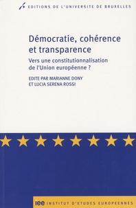 Marianne Dony - Démocratie, cohérence et transparence - Vers une constitutionnalisation de l'Union européenne ?.