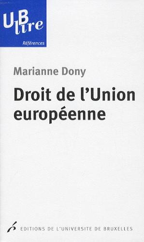 Marianne Dony - Droit de l'Union européenne.