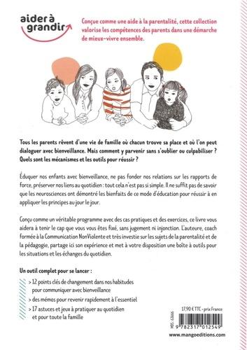 Communiquer avec bienveillance en famille. Le guide pratique pour passer à l'action