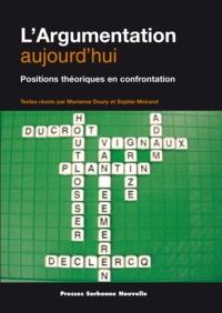 Marianne Doury et Sophie Moirand - L'argumentation aujourd'hui - Positions théoriques en confrontation.