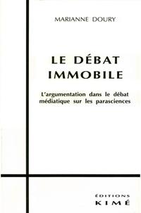 Marianne Doury - Le débat immobile - L'argumentation dans le débat médiatique sur les parasciences.