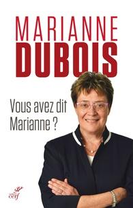 Marianne Dubois - Vous avez dit Marianne ?.
