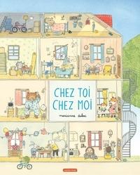 Marianne Dubuc - Chez toi, chez moi.