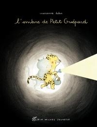 Marianne Dubuc - L'ombre de Petit Guépard.