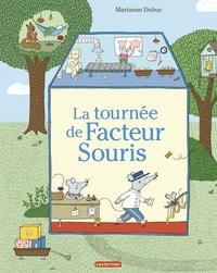 Marianne Dubuc - La tournée de Facteur Souris.