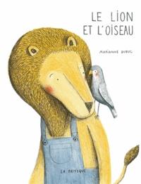 Marianne Dubuc - Le lion et l'oiseau.