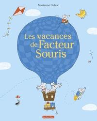 Marianne Dubuc - Les vacances de Facteur Souris.