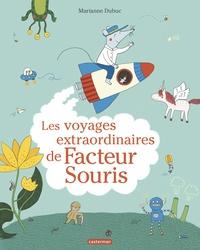 Marianne Dubuc - Les voyages extraordinaires de Facteur Souris.