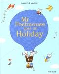 Marianne Dubuc - Mr Postmouse goes on Holiday.