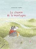 Marianne Dubuc - Sur le chemin de la montagne.