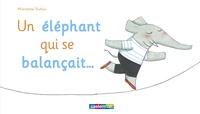 Marianne Dubuc - Un éléphant qui se balançait ....