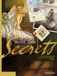 Marianne Duvivier et Frank Giroud - Secrets  : L'Echarde - Tome 1.