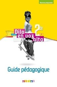 Marianne Ellafaf et Sonia Ramirez - Espagnol 2de A2>B1 Dilo en voz alta - Guide pédagogique.