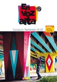 """Marianne Ellafaf et Karen Bury - Espagnol Tle B1-B2 En voz alta - Inclus, le livret """"Mes outils pour le BAC""""."""
