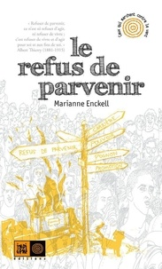 Marianne Enckell - Le Refus de parvenir.
