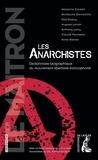Marianne Enckell et Guillaume Davranche - Les anarchistes - Dictionnaire biographique du mouvement libertaire francophone.