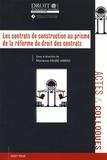 Marianne Faure-Abbad - Les contrats de construction au prisme de la réforme du droit des contrats.
