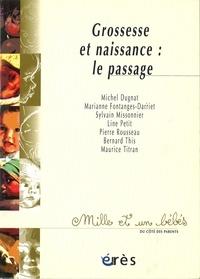 Marianne Fontanges-Darriet et  Collectif - Grossesse et naissance - Le passage.