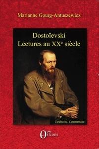 Marianne Gourg-Antuszewicz - Dostoïevski - Lectures au XXe siècle.