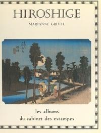 Marianne Grivel et Laure Beaumont-Maillet - Hiroshige - Un impressionniste japonais.