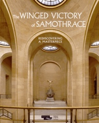 Marianne Hamiaux et Ludovic Laugier - The Winged Victory of Samothrace - Rediscovering a masterpiece.