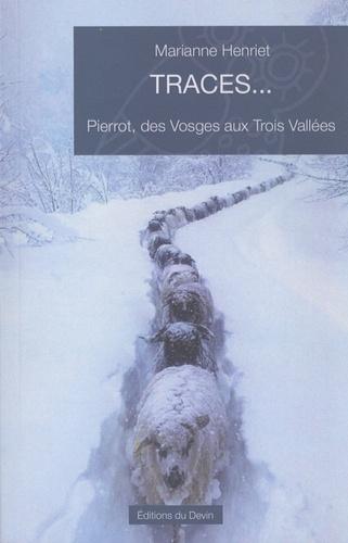 Traces.... Pierrot, des Vosges aux Trois Vallées