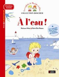 Marianne Hubac et Marie-Elise Masson - Les exploits de Maxime et Clara  : A l'eau ! - Niveau 3, je sais lire tout seul.