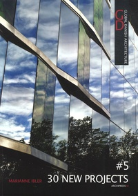 Marianne Ibler - Global Danish Architecture - Tome 5, 30 New Projects.