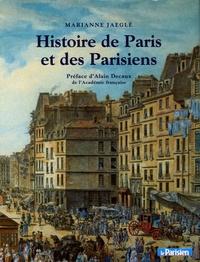Marianne Jaeglé - Histoire de Paris et des Parisiens.