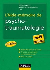 Marianne Kédia et Aurore Sabouraud-Séguin - L'aide-mémoire de psycho-traumatologie.