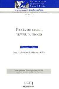 Marianne Keller - Procès du travail, travail du procès.