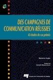 Marianne Kugler - Des campagnes de communication réussies - Tome 1, 43 études de cas primées.
