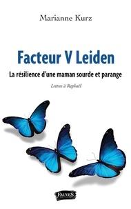 Téléchargements de livres Amazon pour ipod touch Facteur V Leiden  - La résilience d'une maman sourde et parange RTF MOBI en francais