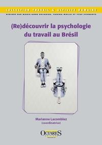 Marianne Lacomblez - (Re)découvrir la psychologie du travail au Brésil.