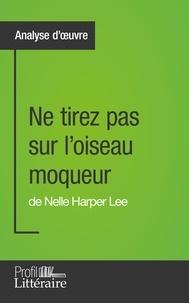 Marianne Lasage - Ne tirez pas sur l'oiseau moqueur de Nelle Harper Lee.