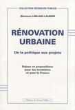 Marianne Leblanc-Laugier - Rénovation urbaine - De la politique aux projets, enjeux et propositions pour les territoires et pour la France.