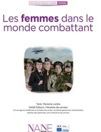 Marianne Leclère et  Ministère des armées - Les femmes dans le monde combattant.