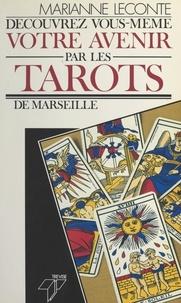 Marianne Leconte - Découvrez vous-même votre avenir par les tarots de Marseille.