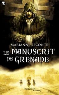Marianne Leconte - Le manuscrit de Grenade.