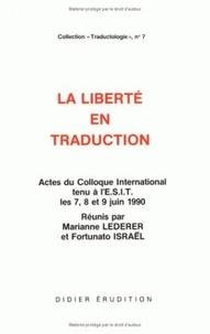 Marianne Lederer et Fortunato Israël - La liberté en traduction - Actes du Colloque International tenu à l'ESIT les 7, 8 et 9 Juin 1990.