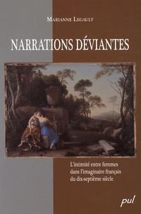 Marianne Legault - Narrations déviantes - L'intimité entre femmes dans l'imaginaire français du dix-septième siècle.