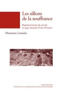 Marianne Lemaire - Les sillons de la souffrance - Représentations du travail en pays sénoufo (Côte d'Ivoire).