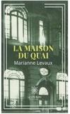Marianne Levaux - La maison du quai - Roman d'aventures.